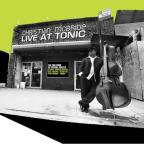 Live at Tonic