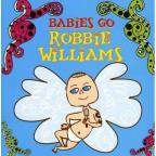 Babies Go Robbie Williams