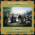 John Bray: The Indian Princess; Raynor Taylor: The Ethiop