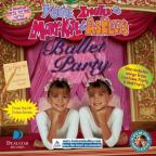 You're Invited to Mary-Kate & Ashley's Ballet Party
