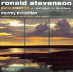 Ronald Stevenson: Piano Concertos No. 1 Faust Triptych, No. 2 The Continents