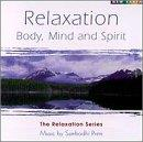 Relaxation: Body, Mind And Spirit