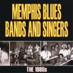 Memphis Blues Bands And Singers: The 1980S