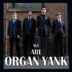 We Are Organ Yank