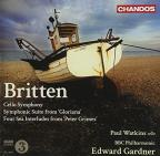 Britten: Cello Symphony; Symphonic Suite from Gloriana; Four Sea Interludes from Peter Grimes