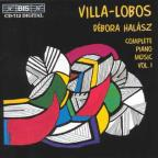 Villa - Lobos: Complete Piano Music, Vol. 1