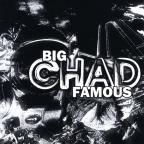 Big Chad Famous