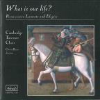 What Is Our Life? Renaissance Laments and Elegies