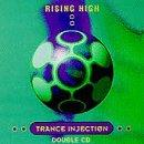 Rising High Trance Injection