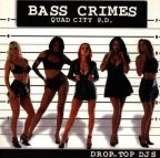Drop-Top DJ's: Bass Crimes