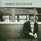 Uncorrected Personality Traits: The Robyn Hitchcock Collection