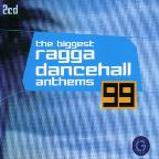 Biggest Ragga Dancehall Anthems 1999