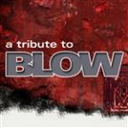 Tribute To Blow