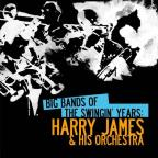 Big Bands Swingin Years: Harry James