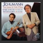 Schumann: Three Sonatas For Violin & Piano / Kaplan, Kuerti