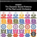 Dynamic Sound Patterns Of The Rod Levitt Orchestra.