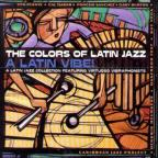 Colors of Latin Jazz: Latin Vibe!