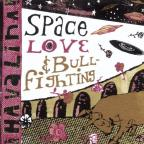 Space Love And Bull Fighting