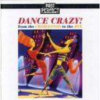 Dance Crazy (From The Charleston To The Jive)