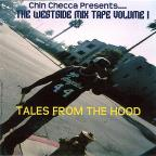 Checca,Chin Vol. 1 - Westside Mixed Tape: Tales From Da Hood