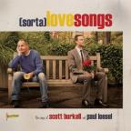 (Sorta) Love Songs: The Songs Of Scott Burkell & Paul Loesel