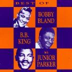 Best of Bobby Bland, B.B. King & Little Junior Parker