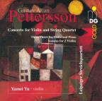 Pettersson: Concerto for Violin & String Quartet; Pieces for Violin & Piano; Sonata for 2 Violins