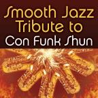 Smooth Jazz Tribute to Con Funk Shun