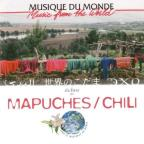 Music From The World: Mapuches/Chili