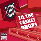 Til the Casket Drops
