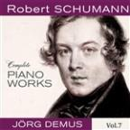 Schumann: Complete Piano Works, Vol. 7