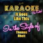 It Goes Like This (In The Style Of Thomas Rhett) [karaoke Version] - Single