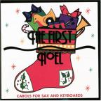 First Noel: Carols For Sax And Keyboards
