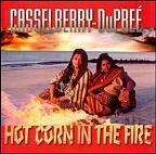 Hot Corn in the Fire
