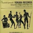 Osunlade Presents Yoruba Records: 5 Years Later