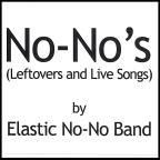 No-No's (Leftovers and Live Songs)