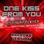 One Kiss From You (In The Style Of Britney Spears) [karaoke Version] - Single