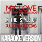My Love (Duet With Stevie Wonder) [in The Style Of Julio Inglesias] [karaoke Version] - Single