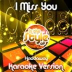 I Miss You (In The Style Of Haddaway) [karaoke Version] - Single
