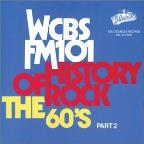 History of Rock: The 60's, Pt. 2 - WCBS FM 101