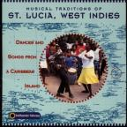 Musical Traditions of St. Lucia, West Indies: Dances and Songs from a Caribbean Island