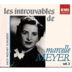 Les Introuvables de Marcelle Meyer Vol 3