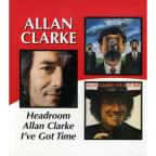 Headroom/Allan Clarke/I've Got Time