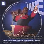 "Live Gospel Sermons Volume One CD Number ""15"" *The Practice of PATIENCE* & *Learn to FORGIVE your self*"