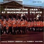 Changing the Jazz at Buckingham Palace