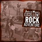 John & Mark's Excellent Rock Adventure