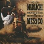 Mariachi - Canciones &amp; Sentimientos De Mexico