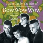 I Want Candy:Best Of Bow Wow Wow