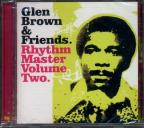 Glen Brown & Friends: Rhythm Masters Volume Two