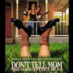 Don't Tell Mom The Babysitter's Dead (Music From The Motion Picture)